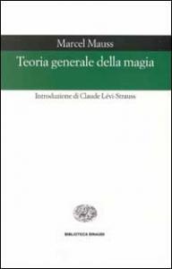 Teoria generale della magia e altri saggi