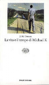 La vita e il tempo di Michael K / J. M. Coetzee ; traduzione di Maria Baiocchi