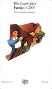 Famiglie 2000 : scene di gruppo con interni / Tilde Giani Gallino