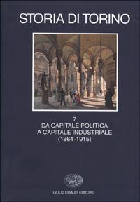 7: Da capitale politica a capitale industriale, 1864-1915