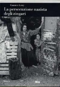 La persecuzione nazista degli zingari / Guenter Lewy