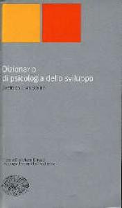 Dizionario di psicologia dello sviluppo / diretto da Silvia Bonino