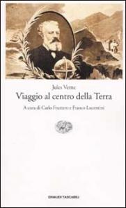 Viaggio al centro della terra / Jules Verne ; traduzione di Carlo Fruttero e Franco Lucentini