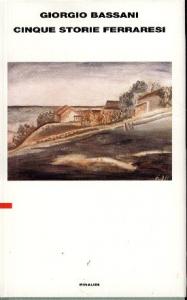 Cinque storie ferraresi / Giorgio Bassani