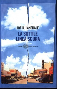 La sottile linea scura / Joe R. Lansdale ; traduzione di Luca Conti
