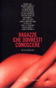 Ragazze che dovresti conoscere : the sex anthology / Simona Vinci ... [et al.]