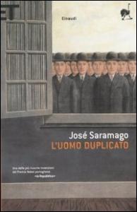 L'uomo duplicato / José Saramago ; traduzione di Rita Desti
