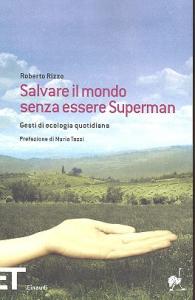 Salvare il mondo senza essere Superman
