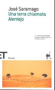 Una terra chiamata Alentejo / José Saramago ; traduzione di Rita Desti