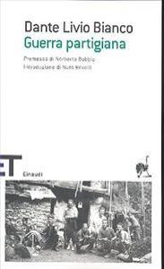 Guerra partigiana / D. Livio Bianco ; premessa di Norberto Bobbio ; introduzione di Nuto Revelli