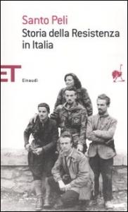 Storia della Resistenza in Italia / Santo Peli