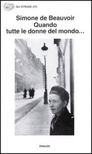 Quando tutte le donne del mondo.../ Simone de Beauvoir ; a cura di Claude Francis e Fernande Gontier