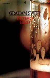 Ultimo giro / Graham Swift ; traduzione di Grazia Gatti