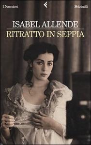 Ritratto in seppia / Isabel Allende ; traduzione di Elena Liverani
