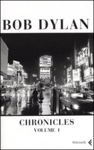 Chronicles / Bob Dylan ; traduzione di Alessandro Carrera. 1