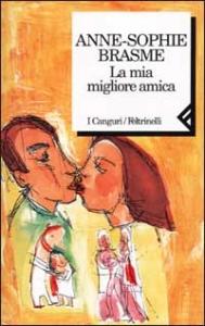Lamia migliore amica/ Anne-Sophie Brasme; traduzione di Guia Risari.- s.e.- Milano: Feltrinelli, 2002. 134 p., 19 cm
