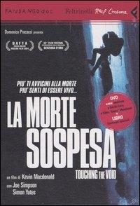 La morte sospesa [DVD] / regia di Kevin Macdonald ; tratto da Touchin the void di Joe Simpson ; musiche Alex Heffes