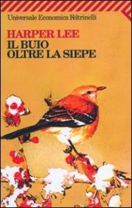 Il buio oltre la siepe / Harper Lee ; traduzione di Amalia D'Agostino Schanzer