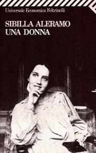 Una donna / Sibilla Aleramo ; prefazione di Anna Folli ; postfazione di Emilio Cecchi