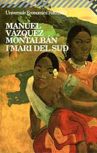 I mari del Sud / Manuel Vázquez Montalbán ; traduzione di Hado Lyria