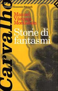 Storie di fantasmi / Manuel Vázquez Montalbán ; traduzione di Hado Lyria