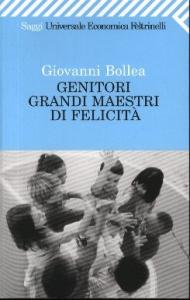 Genitori grandi maestri di felicità / Giovanni Bollea