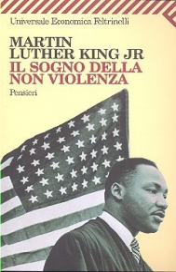 Il sogno della non violenza : pensieri / Martin Luther King Jr ; a cura di Coretta Scott King ; traduzione di Stefano Valenti