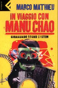 In viaggio con Manu Chao