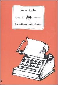 Le lettere del sabato / Irene Dische ; traduzione di Roberto Serrai ; illustrazioni di Marilena Pasini