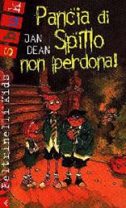 Pancia di Spillo non perdona / Jan Dean ; traduzione di Laura Centemeri ; illustrazioni di Chris Mould