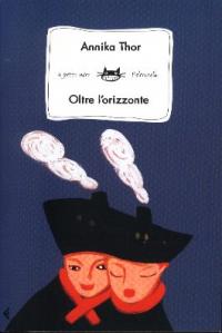 Oltre l'orizzonte / Annika Thor ; traduzione di Laura Cangemi
