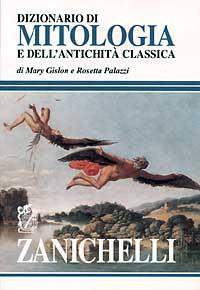 Dizionario di mitologia e dell' antichità classica