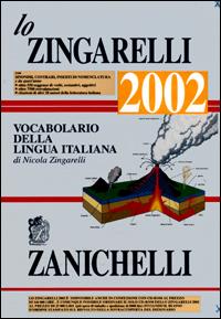 Lo Zingarelli : vocabolario della lingua italiana / di Nicola Zingarelli.