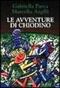 Le avventure di Chiodino / Gabriella Parca, Marcello Argilli