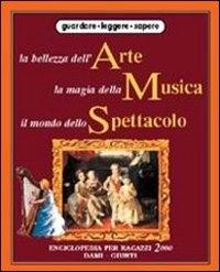 8: La bellezza dell'arte, la magia della musica, il mondo dello spettacolo