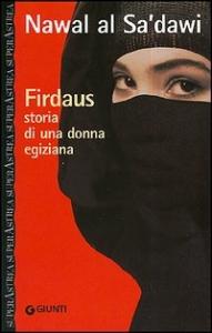 Firdaus : storia di una donna egiziana / Nawal al Sa'dawi ; traduzione di Silvia Federici