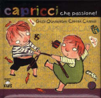 Capricci che passione! / Giusi Quarenghi, Chiara Carrer