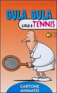 Bula Bula gioca a tennis