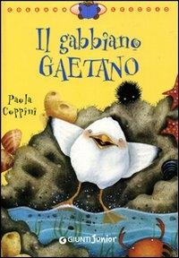 Il gabbiano Gaetano / Paola Coppini