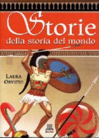 Storie della storia del mondo : greche e barbare / Laura Orvieto