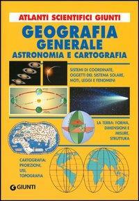 Geografia generale, astronomia e cartografia
