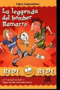 La leggenda del bomber Ramarro / Fabio Capecelatro ; illustrazioni di Alessandro Sanna