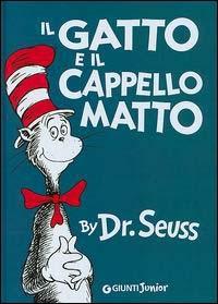 Il gatto e il cappello matto / by dr. Seuss