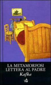 La metamorfosi ; Lettera al padre / Franz Kafka ; introduzione di Guido Massimo