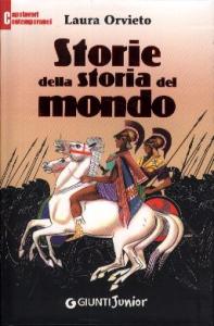 Storie della storia del mondo / Laura Orvieto