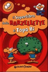 Il superlibro delle barzellette di Topo Bi / illustrazioni di Roberto Luciani