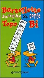 Barzellette lunghe e corte di Topo Bi / illustrazioni di Roberto Luciani