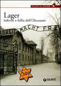 Lager : inferno e follia dell'olocausto / Pier Giorgio Viberti