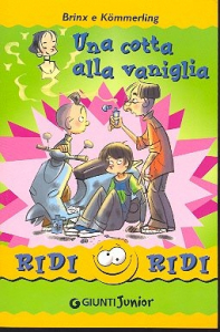 Una cotta alla vaniglia / Brinx & Kommerling ; traduzione di Domenica Luciani ; illustrazioni di Simone Frasca