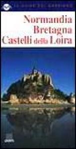 Normandia, Bretagna, castelli della Loira